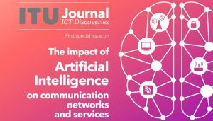 Discover the power of Artificial Intelligence to drive ICT innovation in the first issue of the ITU Journal