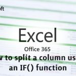 How to split a column using an IF() function in Excel