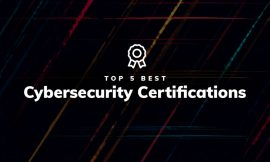 Top 5 Best InfoSec and Cybersecurity Certifications to Further Your Career
