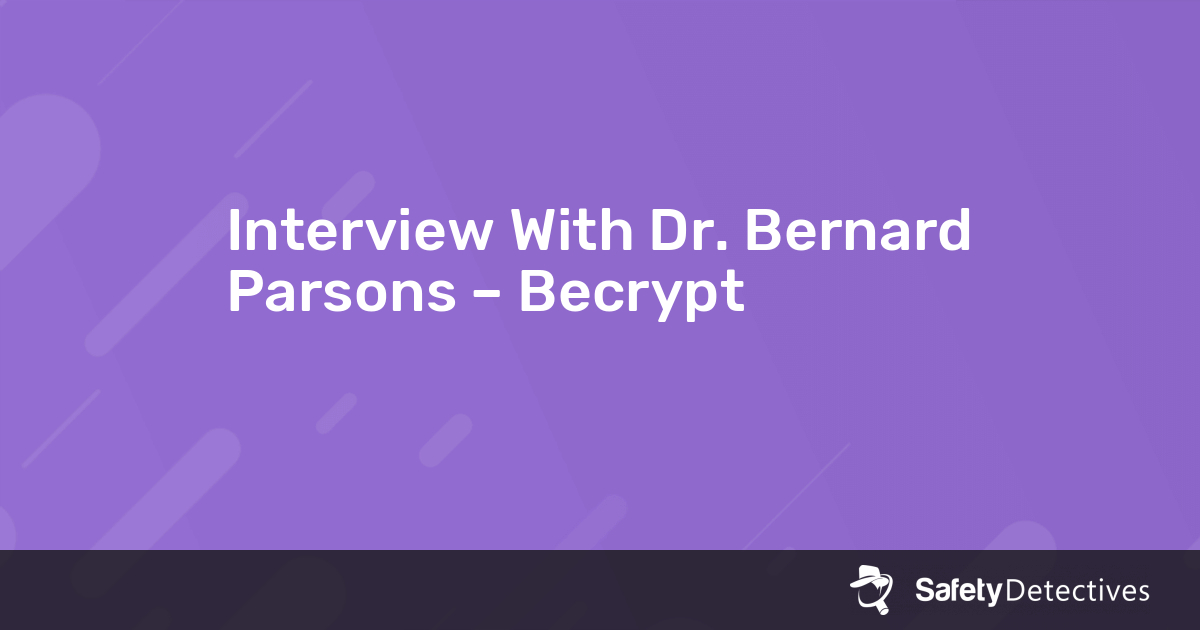 Interview With Dr. Bernard Parsons – Becrypt