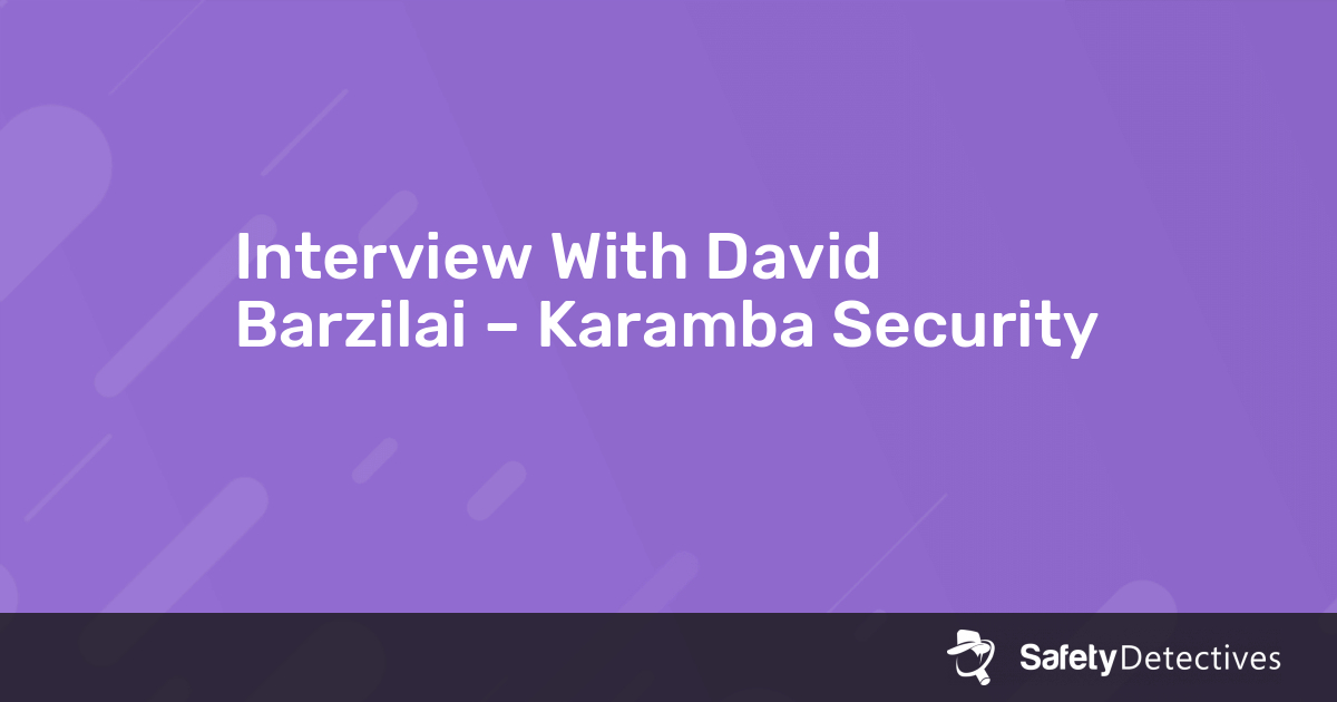 Interview With David Barzilai – Karamba Security