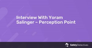 Interview With Yoram Salinger – Perception Point