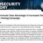 FBI, CISA Echo Warnings on 'Vishing' Threat
