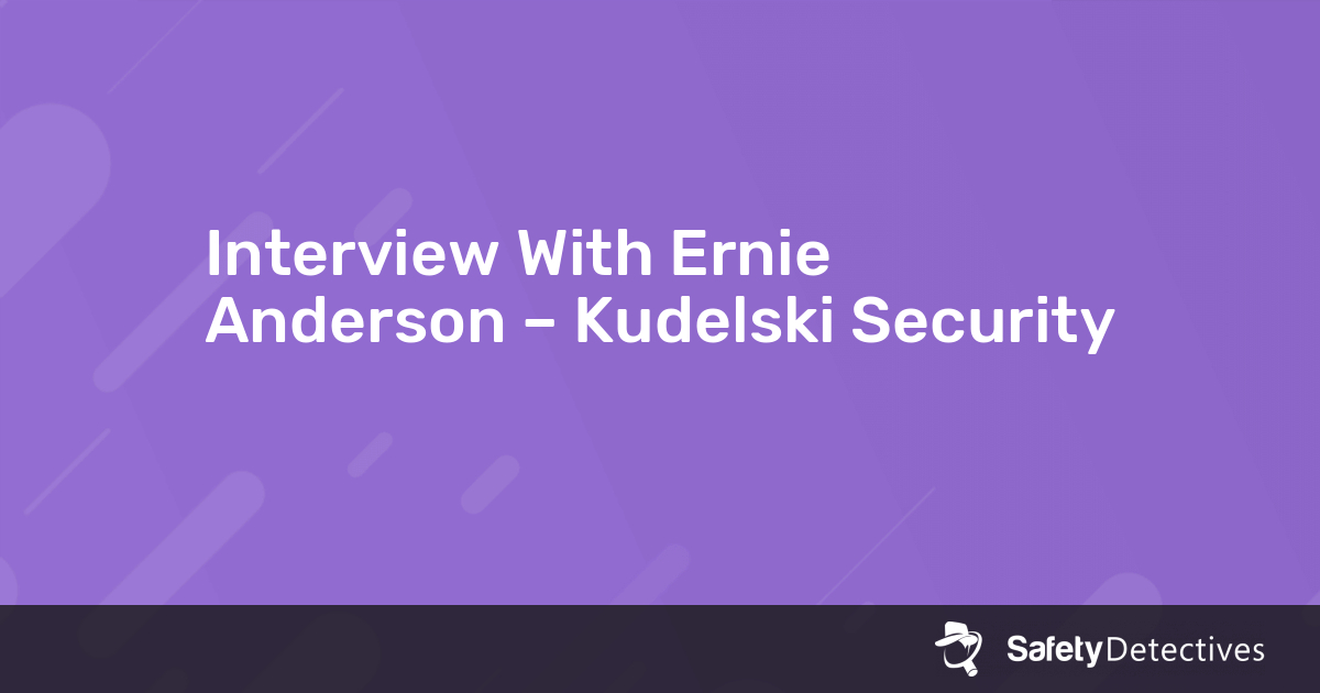 Interview With Ernie Anderson – Kudelski Security