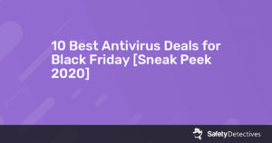 10 Best Antivirus Deals for Black Friday [Sneak Peek 2020]
