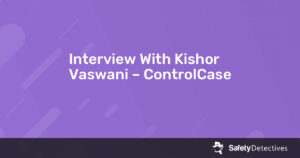 Interview With Kishor Vaswani – ControlCase