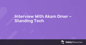 Interview With Akam Omer – Standing Tech